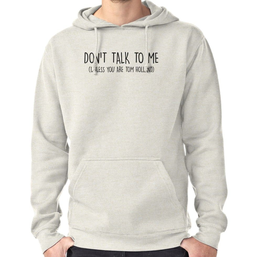 320a522d968 don t talk to me (unless you are tom holland) Hoodie (Pullover)