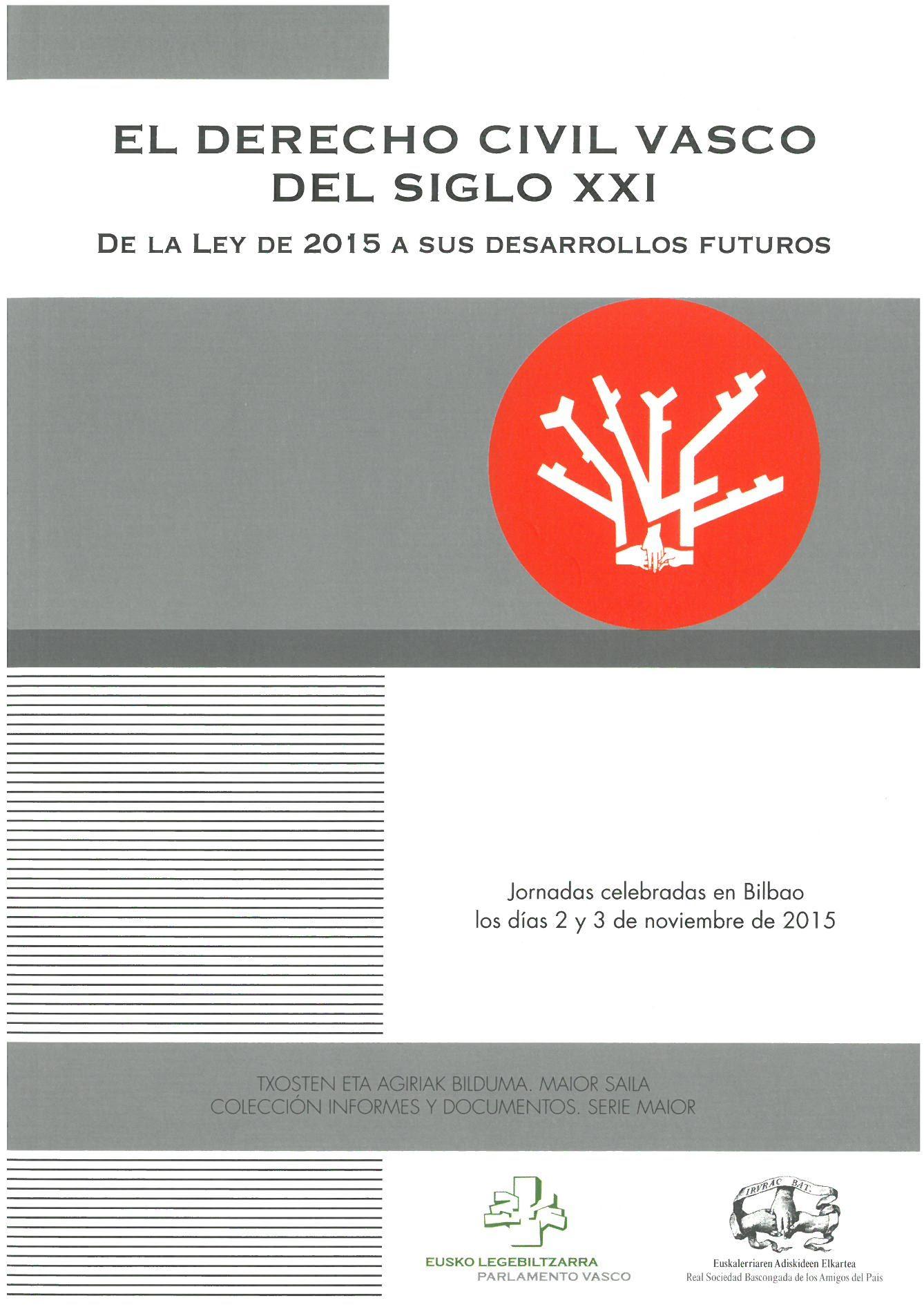 El Derecho Civil Vasco Del Siglo Xxi De La Ley De 2015 A Sus Desarrollos Futuros Jornadas Celebradas En Bilbao Los Días 2 Derechos Civiles Siglo Xxi Vascos