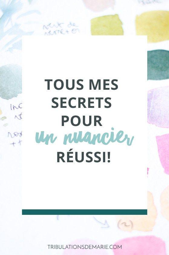Tous Mes Secrets Pour Un Nuancier Reussi Nuancier Palette
