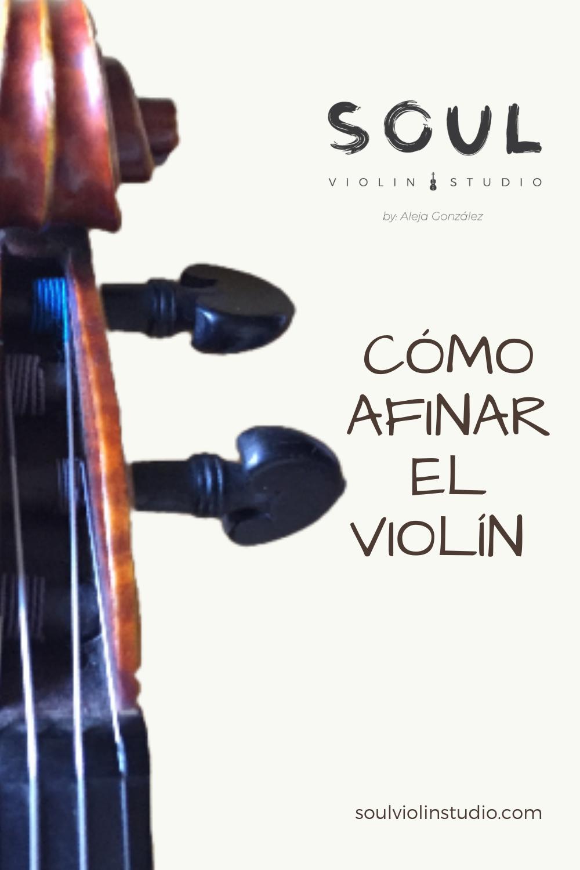 Cómo Afinar El Violín Soul Violin Studio Violines Instrumentos Tocando Violin