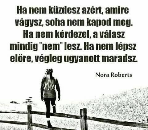 idézetek mindennapra Nora Roberts idézet az elindulásról. A kép forrása: Motiváció