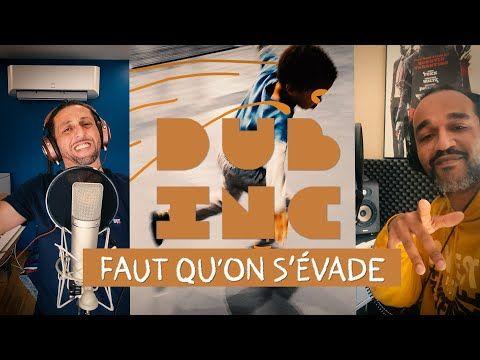 DUB INC - Faut qu'on s'évade (Official video) - YouTube