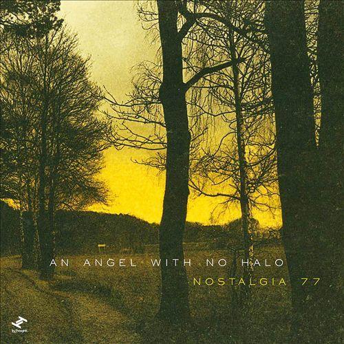 Nostalgia 77 - An Angel With No Halo