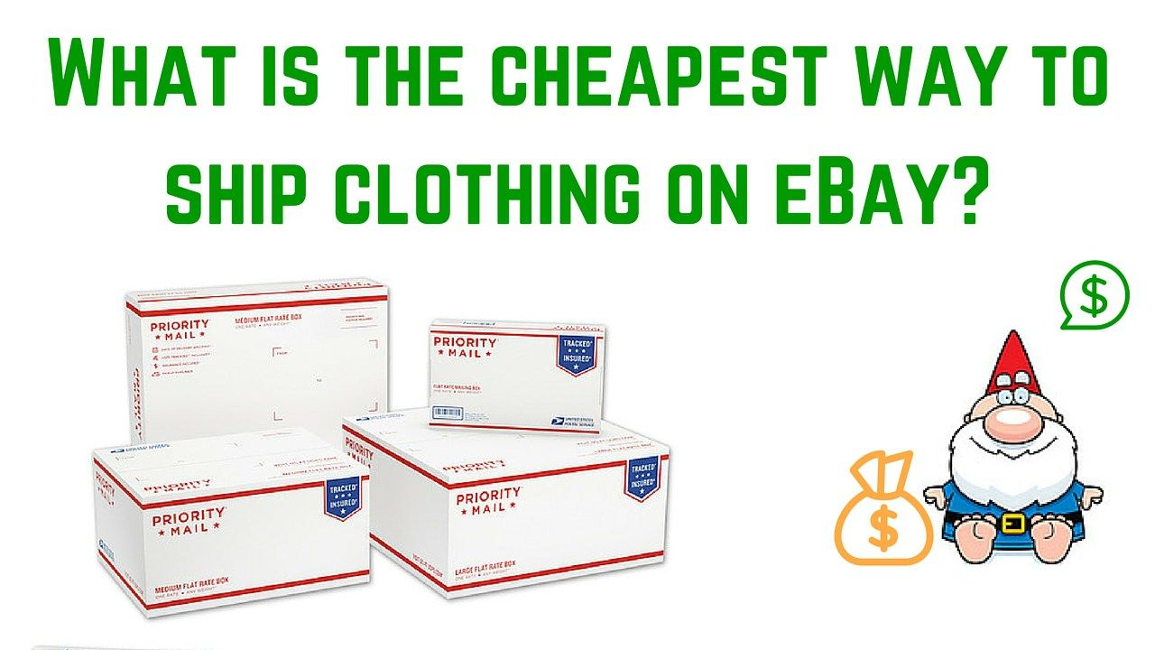 What Is The Cheapest Way To Ship Clothing On Ebay Ebay Selling