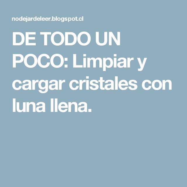 De Todo Un Poco Limpiar Y Cargar Cristales Con Luna Llena Mystic
