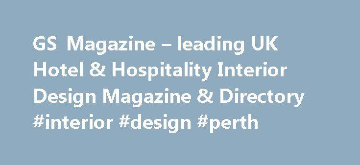 GS Magazine Leading UK Hotel Hospitality Interior Design Directory