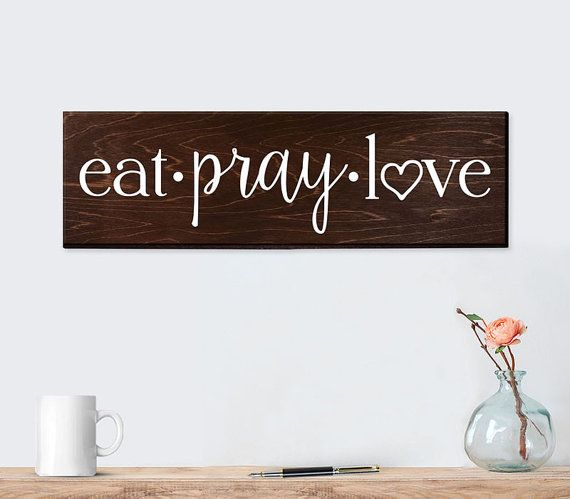 Eat Pray Love Sign Wall Art Decor Kitchen Rustic Wood For