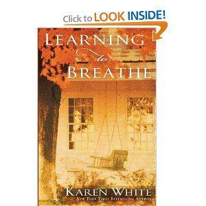 Learning to Breathe: Karen White: 9780451220349: Amazon.com: Books