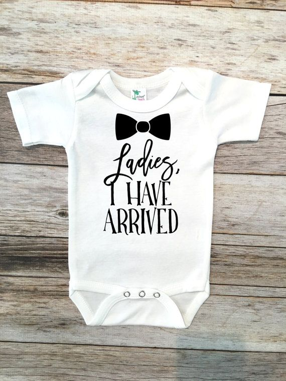Hey, I found this really awesome Etsy listing at https://www.etsy.com/listing/456044366/ladies-i-have-arrived-bodysuit-baby-boy