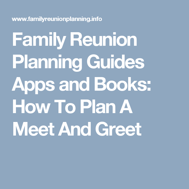 Family reunion planning guides apps and books how to plan a meet family reunion planning guides apps and books how to plan a meet and greet m4hsunfo