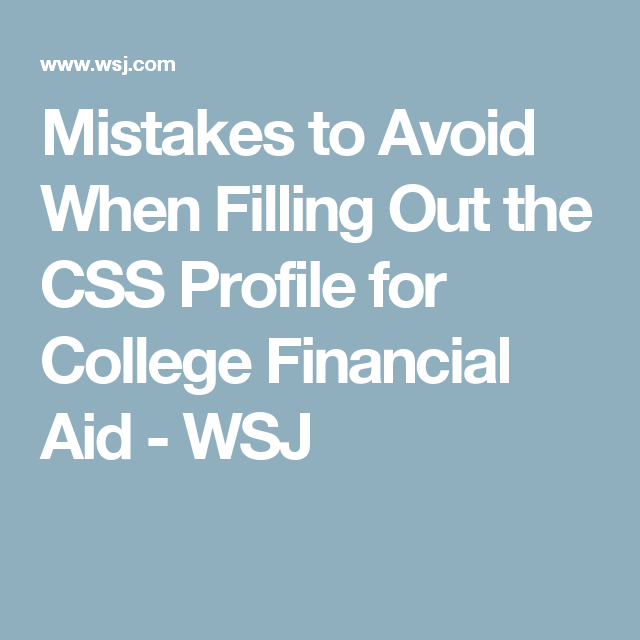 Mistakes to Avoid When Filling Out the CSS Profile for College ...