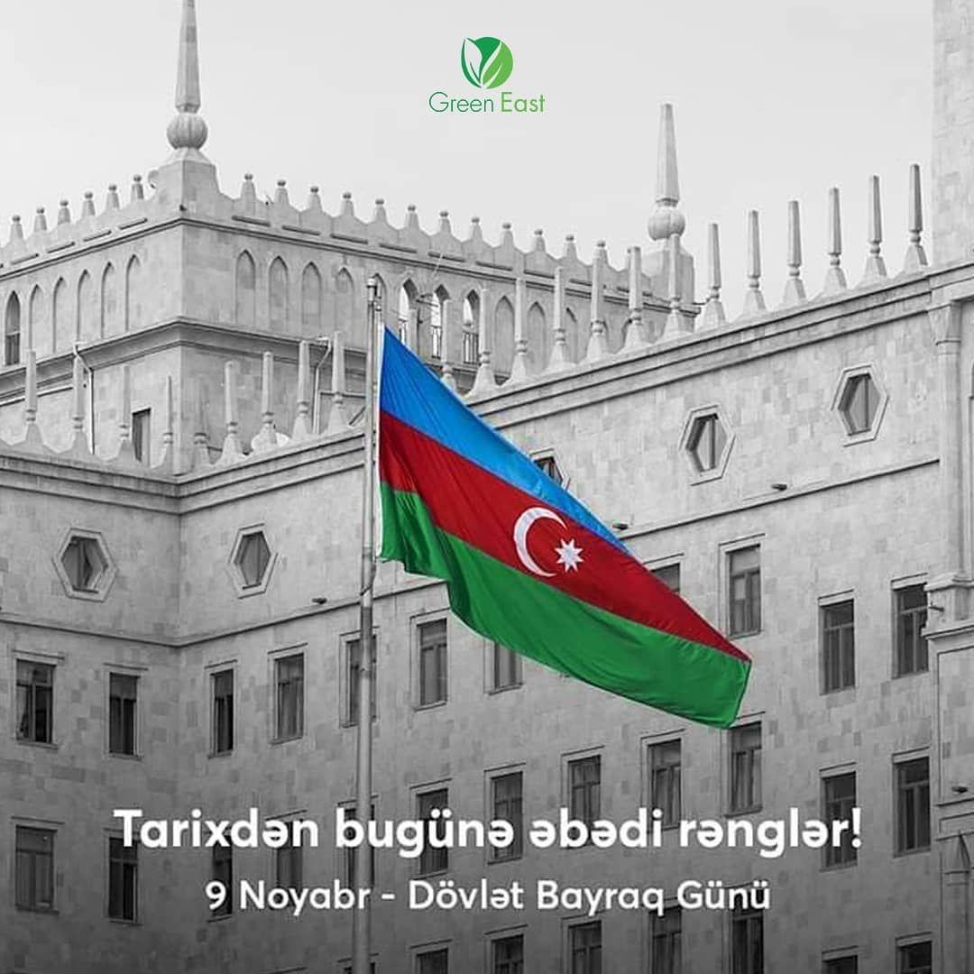 Green East ailəsi bütün Azərbaycan xalqını Bayraq günü münasibətilə təbrik edir 9 noyabr ...