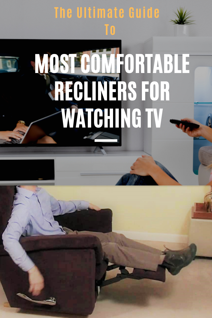 Find The Most Comfortable Chairs For Watching Tv In 2019 See The