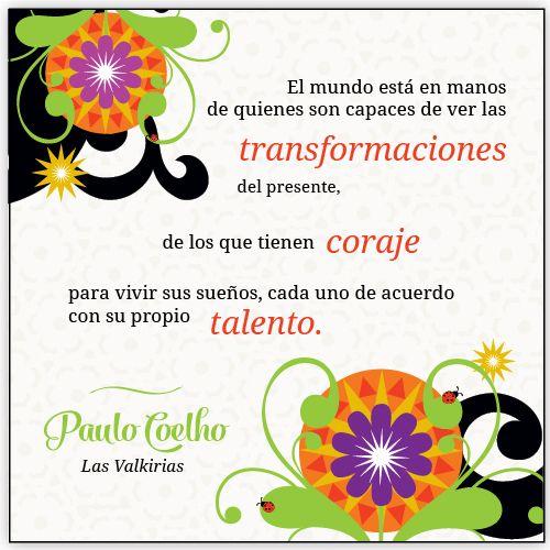 #PauloCoelho #PauloCoelhoQuotes #PauloCoelhoEspañol #Valquirias #CatalinaEstrada #Transformacion #Coraje #Talento