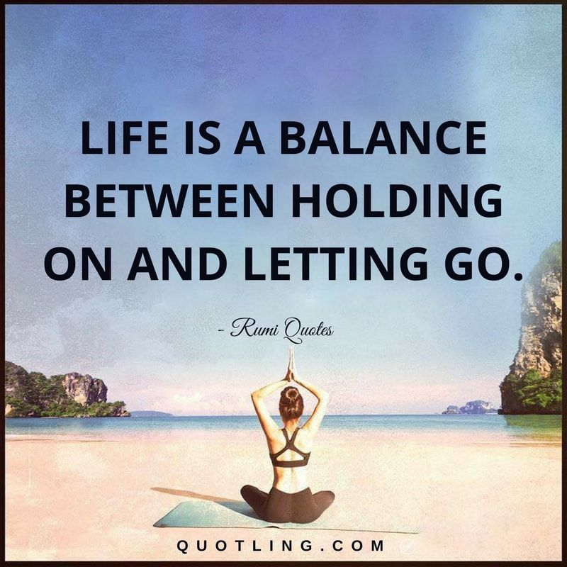 Rumi Quotes Life Is A Balance Between Holding On And Letting Go