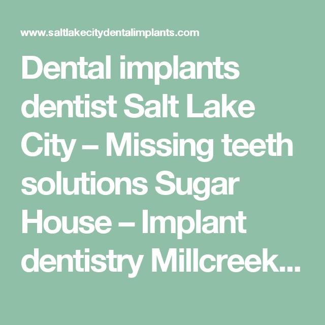 Sugar House Salt Lake City: Dental Implants Dentist Salt Lake City