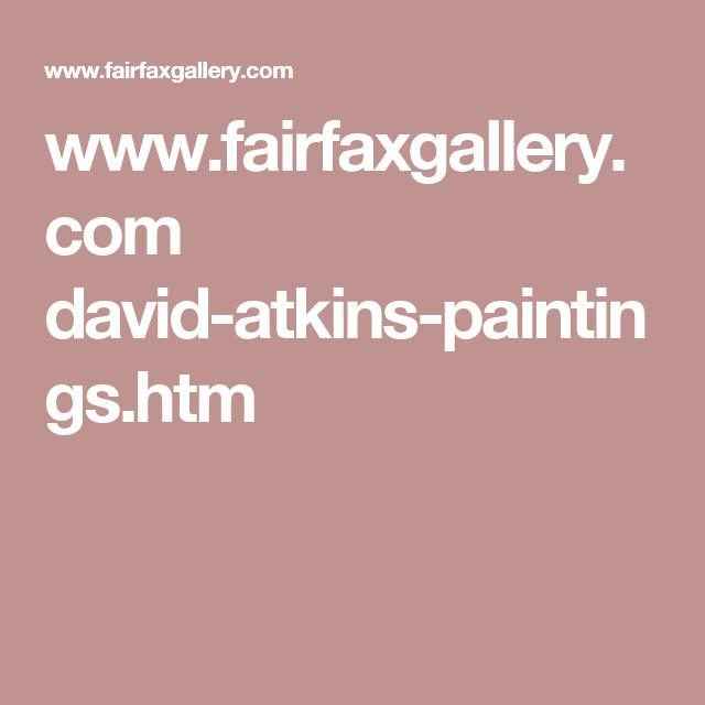 www.fairfaxgallery.com david-atkins-paintings.htm