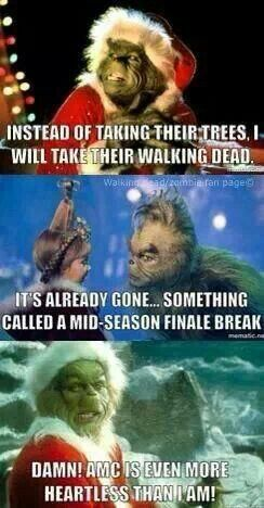 Instead of taking their trees, I will take their Walking Dead. It's already gone...something called a mid-season finale break. Damn! AMC is even more heartless than I am!