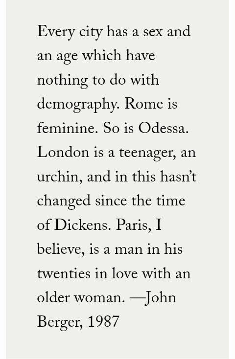 The art critic John Berger's famous line on cities.