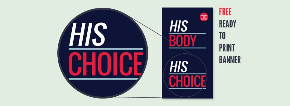 His Body, His Choice (Free Banner)