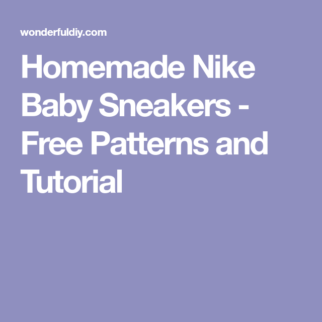 3b220d54085 Homemade Nike Baby Sneakers - Free Patterns and Tutorial Diy Crochet