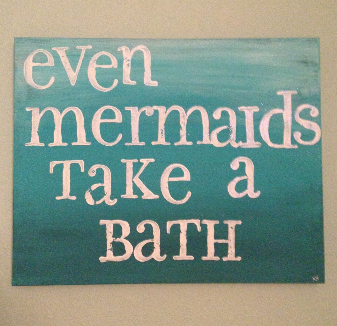 Mermaid themed bathroom - Even Mermaids Take A Bath Canvas And Letter Stamps With Acrylic Paint And Glitter