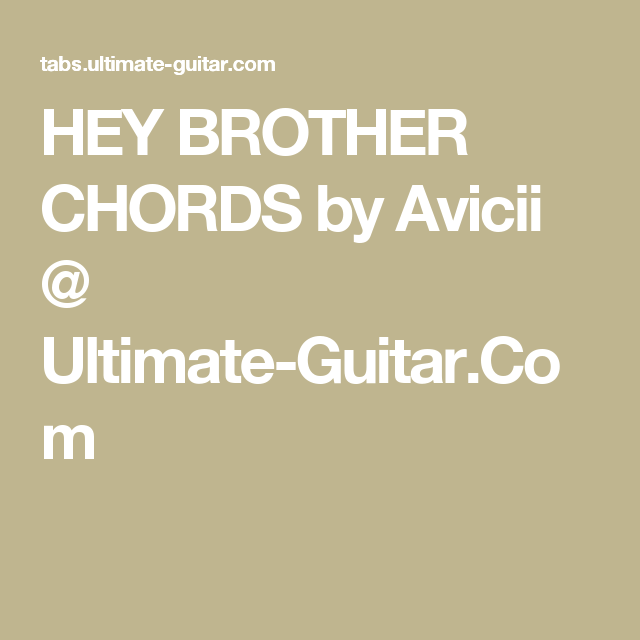 Hey Brother Chords By Avicii Ultimate Guitar Ukulele Songs