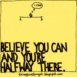 It's time to believe :)