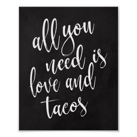 All You Need Is Love And Tacos 8x10 Chalboard Sign Zazzle Com Wedding Chalkboard Signs Wedding Bar Sign Wedding Signs