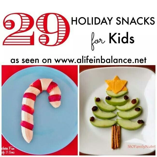 29 holiday snacks for kids.