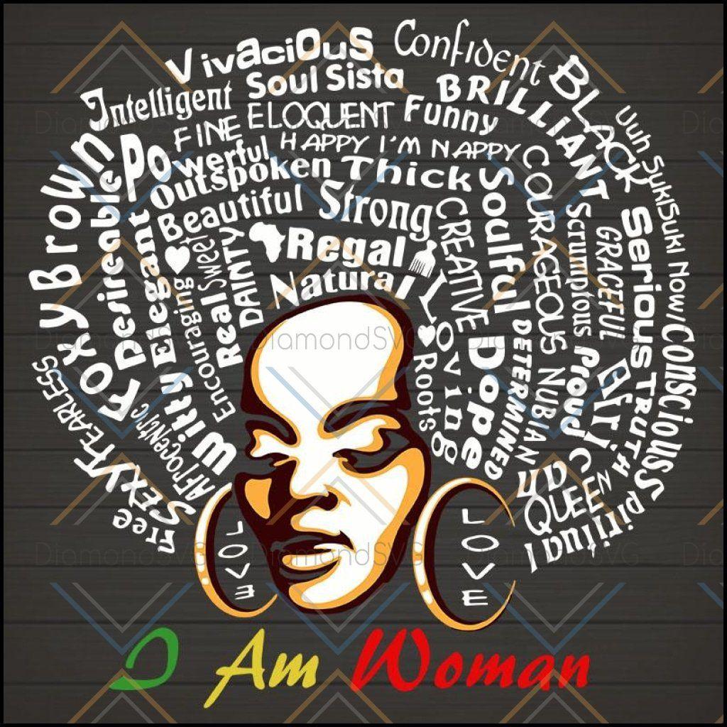 I Am Woman Svg Gift For Women Black Girl Black Girl Svg Black Woman Svg Black Girl Magic Black Queen Svg Melanin Mel In 2020 Black Girl Magic Black Girl Melanin