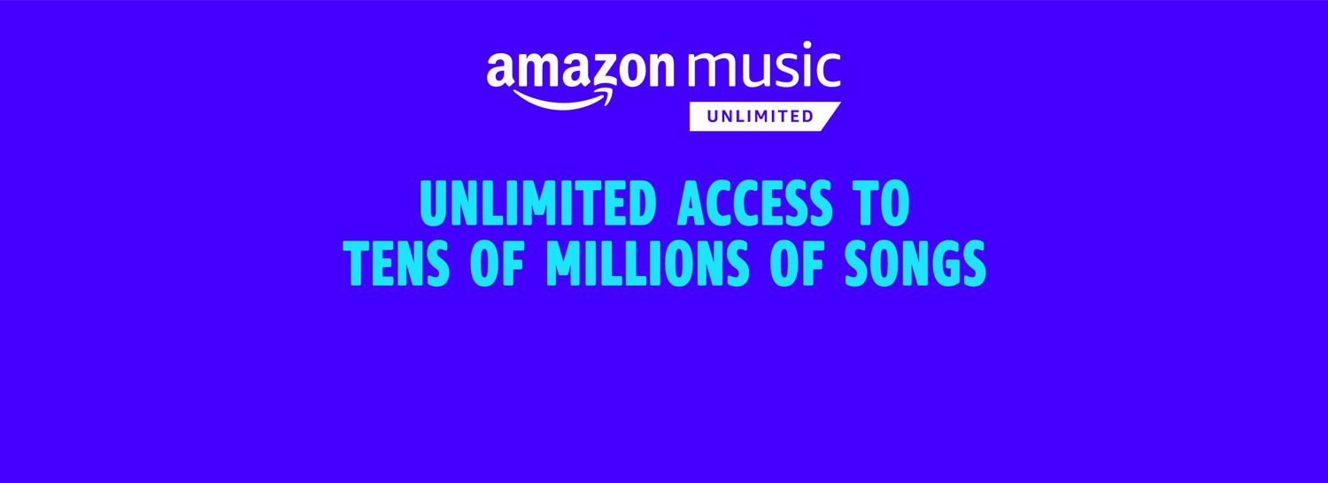 Amazon Music Unlimited Unlock Access To Tens Of Millions Of Songs