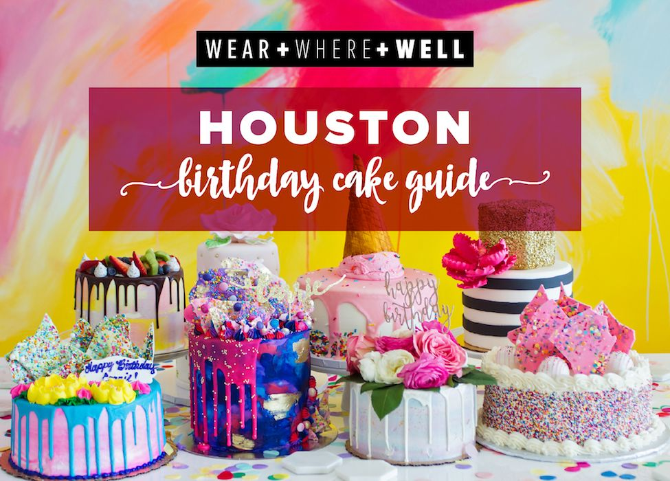 Your Guide To The Very Best Birthday Cakes In Houston They Are Fun Colorful