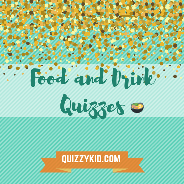 Food and drink quiz questions. Food quizzes Quizzes for