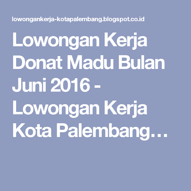 Lowongan Kerja Donat Madu Bulan Juni 2016 Madu, Kota