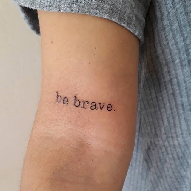 """Be brave."""