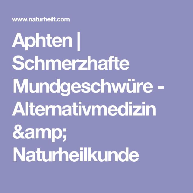 Aphten | Schmerzhafte Mundgeschwüre - Alternativmedizin & Naturheilkunde