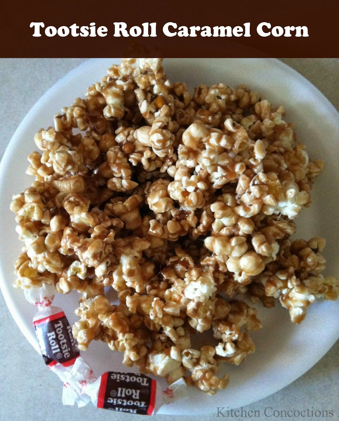 Kitchen Concoctions: Tootsie Roll Caramel Corn