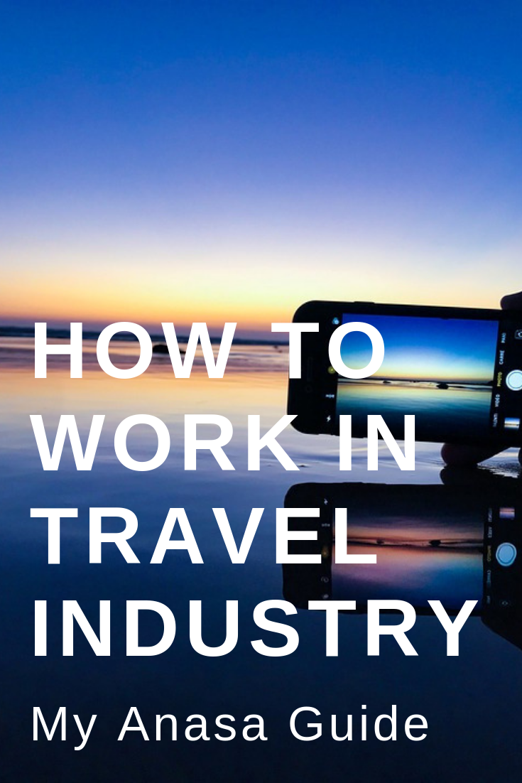 How To Work In Travel Industry Travel Industry Travel Jobs Travel