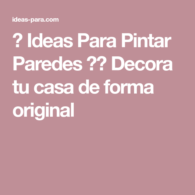 ▷ Ideas Para Pintar Paredes ⭐⇒ Decora tu casa de forma original