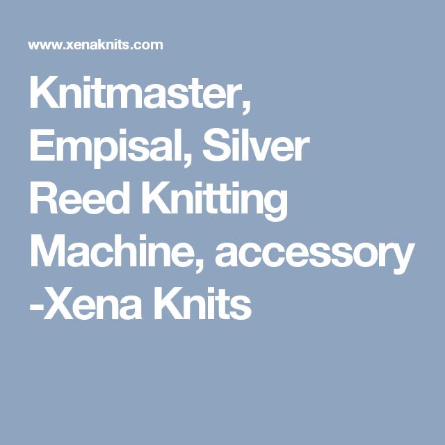 Knitmaster Empisal Silver Reed Knitting Machine Accessory Xena