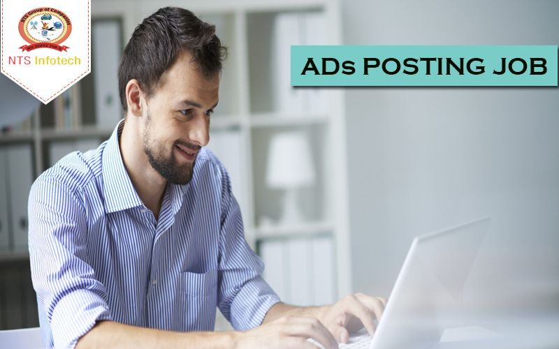 NTS infotech provides Ads Posting Job an opportunity to