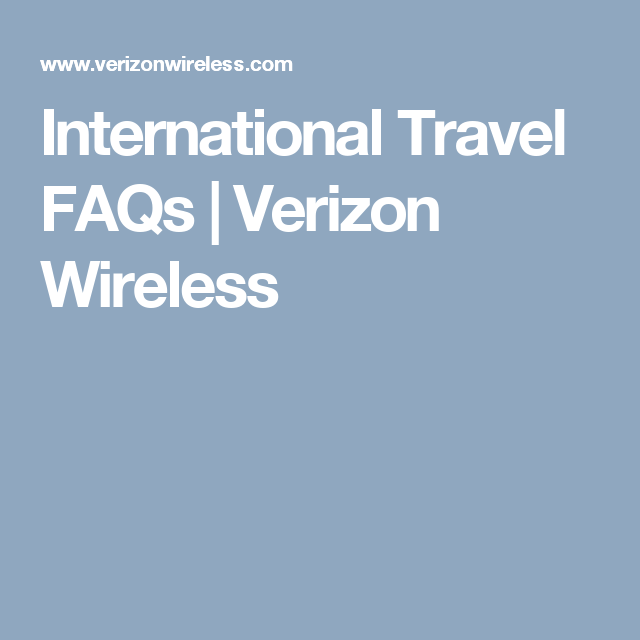 International Travel Faqs Verizon Wireless International