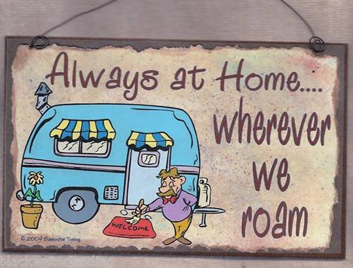 Always At Home Wherever We Roam Camping CAMPER RV Travel Trailer SIGN