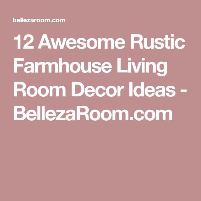 12 Awesome Rustic Farmhouse Living Room Decor Ideas | Farmhouse ...