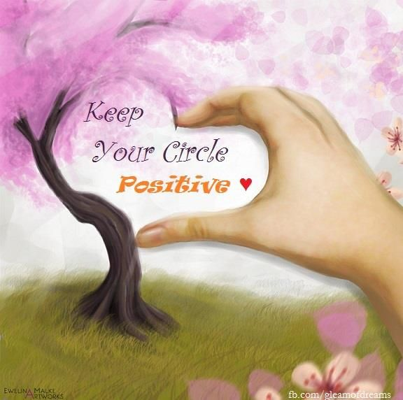 Keep Your Circle Positive Very Important Life Is A What