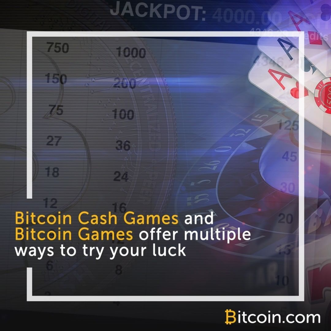 Bitcoin Cash Games and Bitcoin Games offer multiple ways to try your