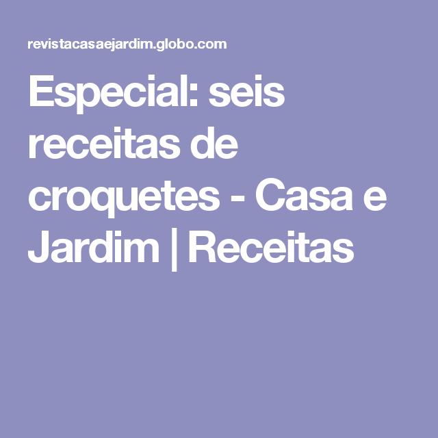 Especial: seis receitas de croquetes - Casa e Jardim | Receitas