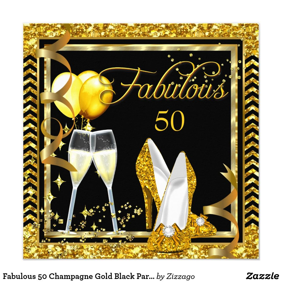 Fabulous 50 Champagne Gold Black Party Invite   Zazzle.com   50th birthday  cards for women, Black and gold invitations, Gold birthday party