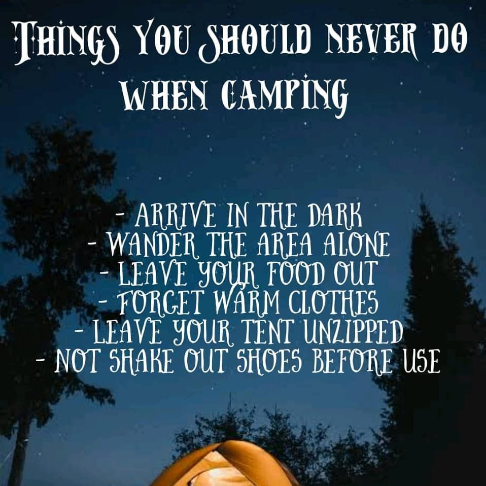 Tip 2 Our Second Camping Tip For The Week This Time On Stuff You Should Never Do While In The Wild Outdoor Outdoor Camping Hacks Warm Outfits Camping